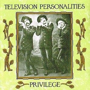 Privilege (Television Personalities album) - Image: Privilege Television Personalities cover