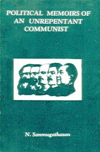 Nagalingam Shanmugathasan - Political Memoirs of an Unrepentant Communist by N. Shanmugathasan, published 1989