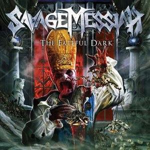 The Fateful Dark - Image: Savage Messiah The Fateful Dark album cover