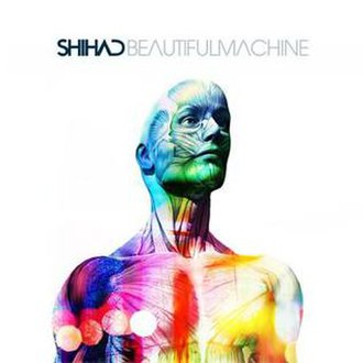 Beautiful Machine - Image: Shihad Beautiful Machine