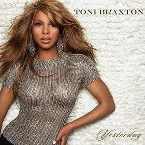 Yesterday (Toni Braxton song) - Image: Toni Braxton Yesterday