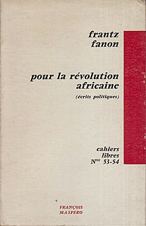 <i>Toward the African Revolution</i> Ollection of essays written by Frantz Fanon