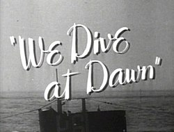 We Dive at Dawn title.jpg