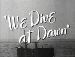 We Dive at Dawn title.jpg