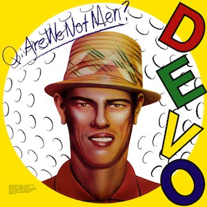 Are We Not Men? We Are Devo! - Image: Are We Not Men We Are Devo!