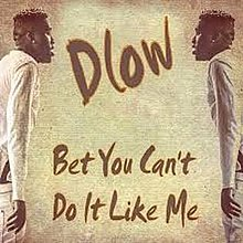DLOW - Bet You Can't Do It Like Me (studio acapella)