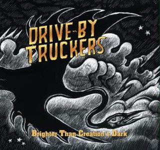 <i>Brighter Than Creations Dark</i> 2008 studio album by Drive-By Truckers