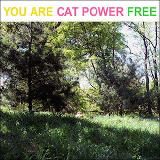 You Are Free - Image: Cat Power You Are Free