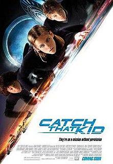 <i>Catch That Kid</i> 2004 film by Bart Freundlich