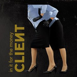 In It for the Money (song) - Image: Client In It For The Money