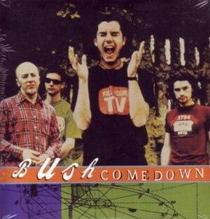 Comedown (song) - Image: Comedown Bush