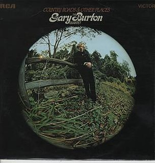 <i>Country Roads & Other Places</i> 1969 studio album by Gary Burton Quartet