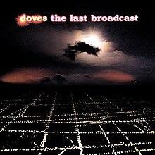 Doves Last Broadcast.jpg