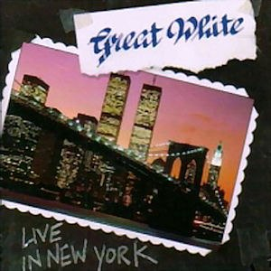 Hooked (Great White album) - Image: Great White Live In New York (1991)