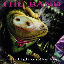 High on the Hog (The Band album - cover art).jpg