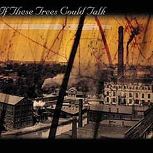 https://ifthesetreescouldtalk.bandcamp.com/album/if-these-trees-could-talk