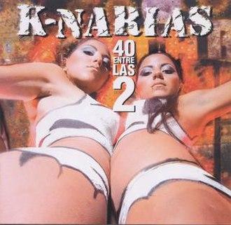 40 Entre Las 2 - Image: K Narias 40 Entre Las 2