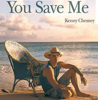 You Save Me - Image: Kenny Chesney You Save Me cover