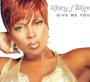 Give Me You - Image: Mary J. Blige Give Me You (CD 1)