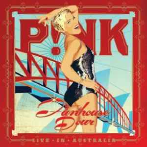 Funhouse Tour: Live in Australia - Image: Pink Funhouse Live In Australia