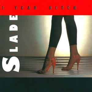 7 Year Bitch (song) - Image: Sladesingle 7yearbitch