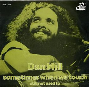 Sometimes When We Touch - Image: Sometimes When We Touch Dan Hill