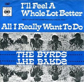 I'll Feel a Whole Lot Better - Image: The Byrds All I Really Feel A Whole Lot