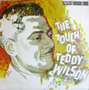 The Touch of Teddy Wilson - Image: The Touch of Teddy Wilson
