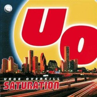 Saturation (Urge Overkill album) - Image: Urge Overkill Saturation