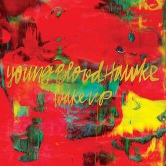 Wake Up (Youngblood Hawke album) - Image: Wake Up debut album by Youngblood Hawke