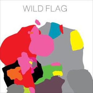 Wild Flag (album) - Image: Wild Flag Wild Flag