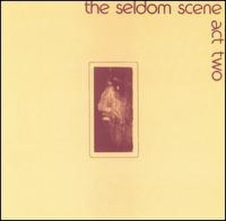Act Two (The Seldom Scene album) - Image: 1973 seldomact 2