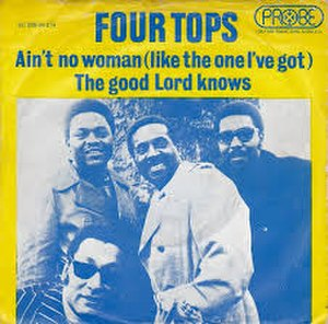 Ain't No Woman (Like the One I've Got) - Image: Ain't No Woman (Like the One I've Got)