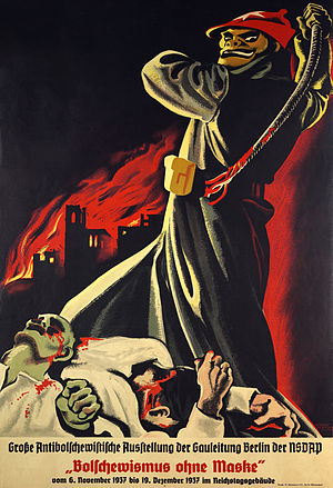 "Propaganda in Nazi Germany - A 1937 anti-Bolshevik Nazi propaganda poster. The translated caption: ""Bolshevism without a mask – large anti-Bolshevik exhibition of the NSDAP Gauleitung Berlin from November 6, 1937 to December 19, 1937 in the Reichstag building""."