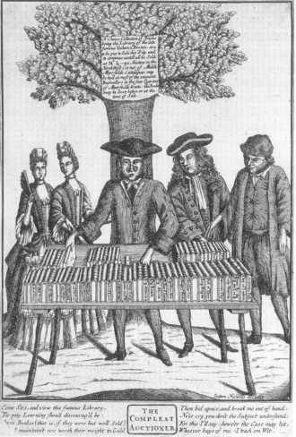 Edmund Curll - An auctioneer selling books from a hanged man, circa 1700. Curll got his start doing this kind of work in 1708.
