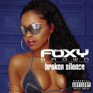 Broken Silence (Foxy Brown album) - Image: Brokensilence