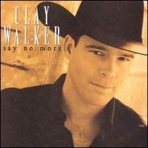 Say No More (Clay Walker album) - Image: Clay Walker Say No More