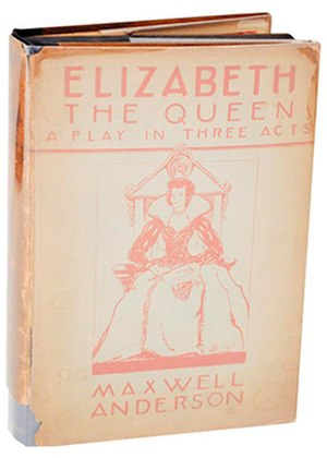 Elizabeth the Queen (play) - First edition 1930