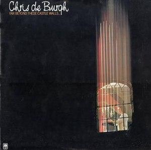 Far Beyond These Castle Walls - Image: Front cover for Far Beyond These Castle Walls (Chris de Burgh album)
