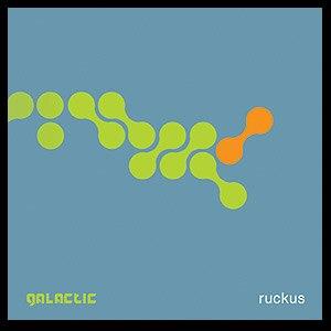 Ruckus (album) - Image: Galactic Ruckus