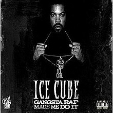 Ice Cube Gangsta Rap Made me do it cover.jpg