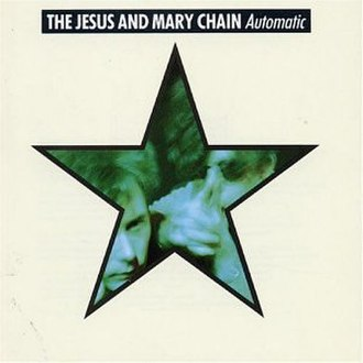 Automatic (The Jesus and Mary Chain album) - Image: Jesus and Mary Chain Automatic