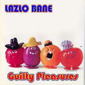 Guilty Pleasures (Lazlo Bane album) - Image: Lazlo Bane Guilty Pleasures