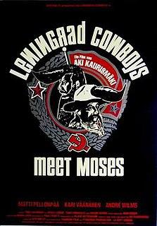 <i>Leningrad Cowboys Meet Moses</i> 1994 film by Aki Kaurismäki