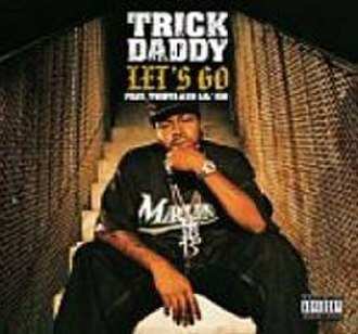 Let's Go (Trick Daddy song) - Image: Let's Go Trick Daddy