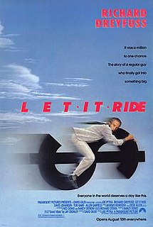 <i>Let It Ride</i> (film) 1989 film by Joe Pytka