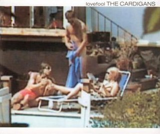 Lovefool 1996 single by the Cardigans