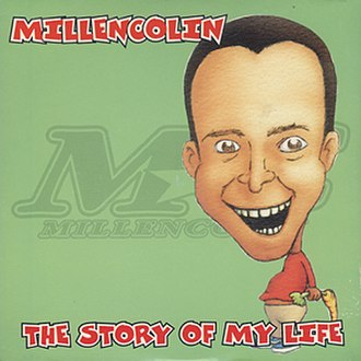 The Story of My Life (Millencolin song) - Image: Millencolin The Story of My Life cover