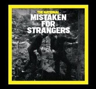 Mistaken for Strangers (song) - Image: Mistaken for Strangers (The National single cover art)