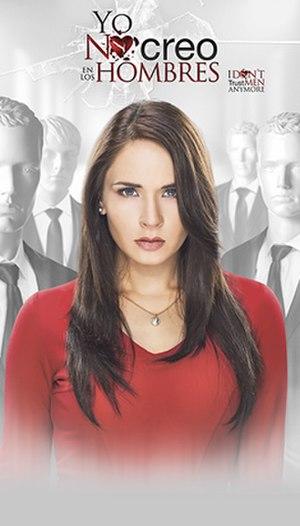 Yo no creo en los hombres (2014 telenovela) - Image: Official poster of Yo no creo en los hombres